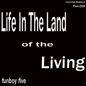 Funboy Five : Life In The Land Of The Living