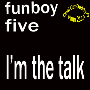 Funboy Five : I'm The Talk